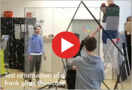 Video : Test construction of a frank glass showcase. Size: 1.8 x 1.8 x 2.4 m (lxwxh) Total weight: approx. 530 kg